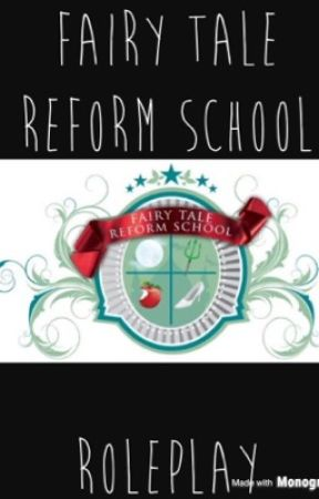 Fairy tale reform school roleplay by real-Lily-Potter