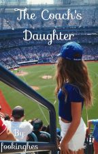 The Coach's Daughter  by fookinghes
