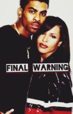Aaliyah and Ginuwine: Final Warning by yawniii