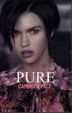 Pure (Ruby Rose)  by cambrywyatt