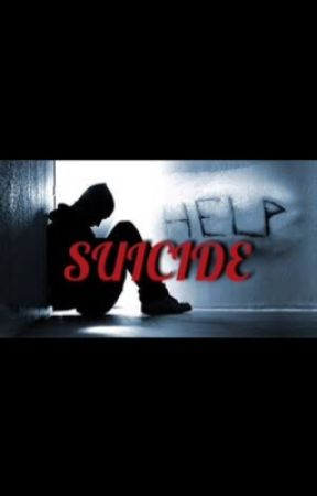 Suicide  by babygirllove17