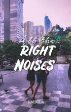 All The Right Noises by lunestella