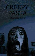 Creepypasta || Histórias De Terror           by mt_sena