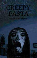 Creepypasta || Histórias De Terror           by mt_sena