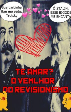 Te amar? O melhor do revisionismo - Stalin e Trotsky by JohnRodriguesss