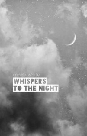 Whispers to the night by whitemona