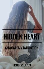 Hidden Heart (An Academy Fan fiction) by Princess_Jev59