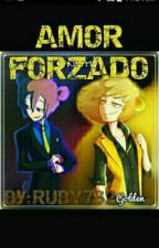 Amor forzado  by Anette379_fujoshi