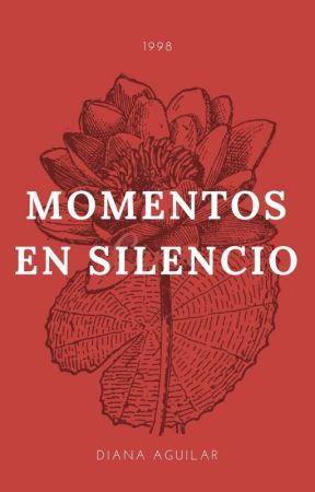 MOMENTOS EN SILENCIO by dianalaguilar