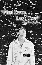 """First love, last love""-bbh by zeelahh"
