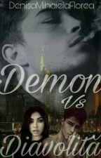 Demonul vs Diavolița  by DenisaMihaelaFlorea