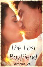 The Last Boyfriend by dimples_qt