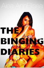 The Binging Diaries for Heavy Binge Eaters and Anorexia Recoverers  by Whippppcream
