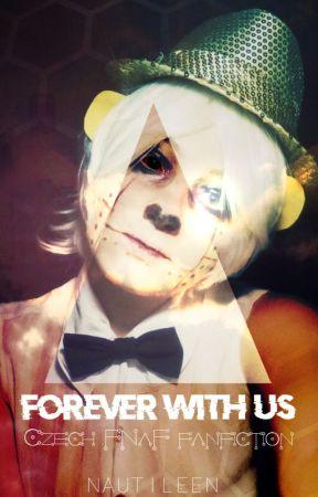 Forever With Us /FNaF CZ/ by AuroraAkkaris