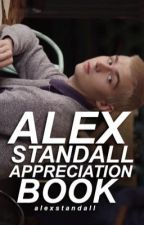 ALEX STANDALL APPRECIATION BOOK  by aIexstandaII
