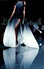 Life On Catwalk (+18) by BrownSugar99
