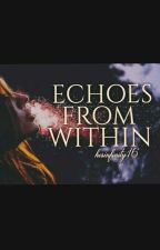 Echoes From Within  by hesinfinity16