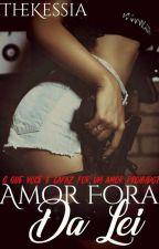 Amor Fora Da Lei by The_Mona