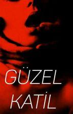 GÜZEL KATİL by ssrayl