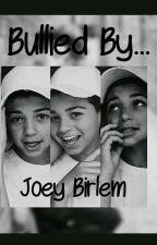 Bullied by Joey Birlem...💔 by joeyyfrance