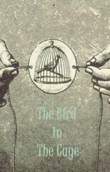 The Bird in the Cage.