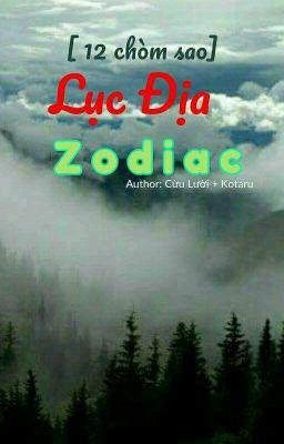 Đọc truyện [ 12 Chòm Sao] Lục Địa Zodiac