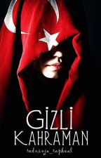 Gizli Kahraman [TAMAMLANDI] by redninja_rapheal