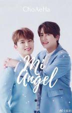 Mi Angel   (Actualizaciones Lentas :v) by ChoAeHa