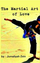 The Martial Art of love by Jumaliyahzein
