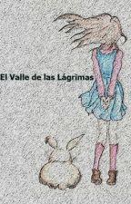 EL VALLE DE LAS LÁGRIMAS by roymichael36