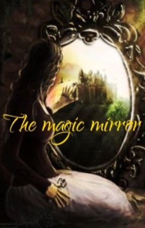 The Magic Mirror by http_isabella17