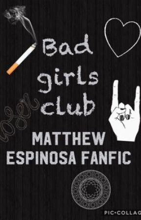 Bad girls club (Matthew Espinosa fanfic) by chickenNuggetQueen05