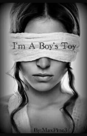 I'm A Boy's Toy by MaxPine3