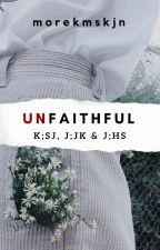Unfaithful   k; sj + j; jk + j; hs by morekmskjn
