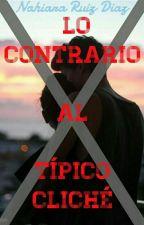 Lo Contrario Al Tipico Cliché  by libresoyfeliz