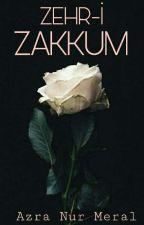 ZEHR-İ ZAKKUM  by Sahadaki_Prenses