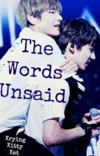 The Words Unsaid- (Vkook) by KrybabyKittyKat