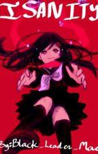 Insanity ~CreepyPasta x neko Reader~ by Mae_Akiyama
