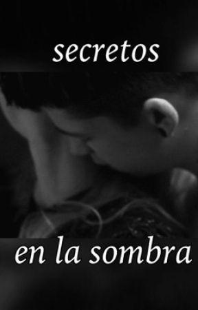 Secretos en la sombra🌙 by mynameiscat_