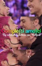 •Comple(tiamo)ci• by AdessoTiVoglioBene