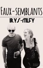 Faux-semblants  by Irys-Mlfy