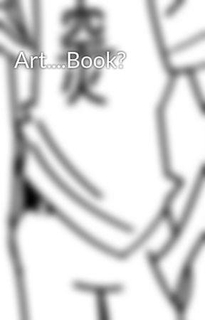 Art....Book? by Tekaki_Akuamarin