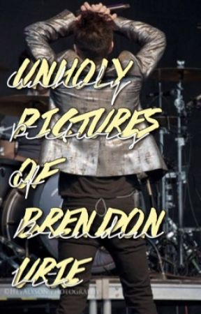 UNHOLY PICTURES OF BRENDON URIE by TheHarpoon