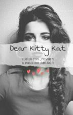 Dear Kitty Cat by flawless_royals