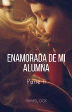 Enamorada de mi alumna (Segundo libro) by Ramslock