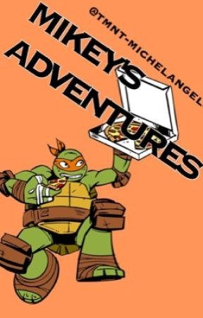 Adventures w/ Mikey by TMNT-michelangelo