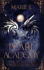 Pearl Academy - Die Schatten unserer selbst #Lichteraward2017 by TalyaShadowwalker