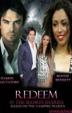 Redeem (#1 The Bamon Diaries) ✔️ by eroticachick