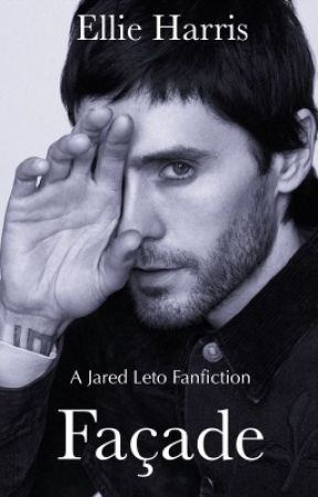 Façade (A Jared Leto Fanfiction) by The_Fic_Collective