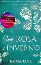 Una Rosa d'Inverno by Emma_Jane84